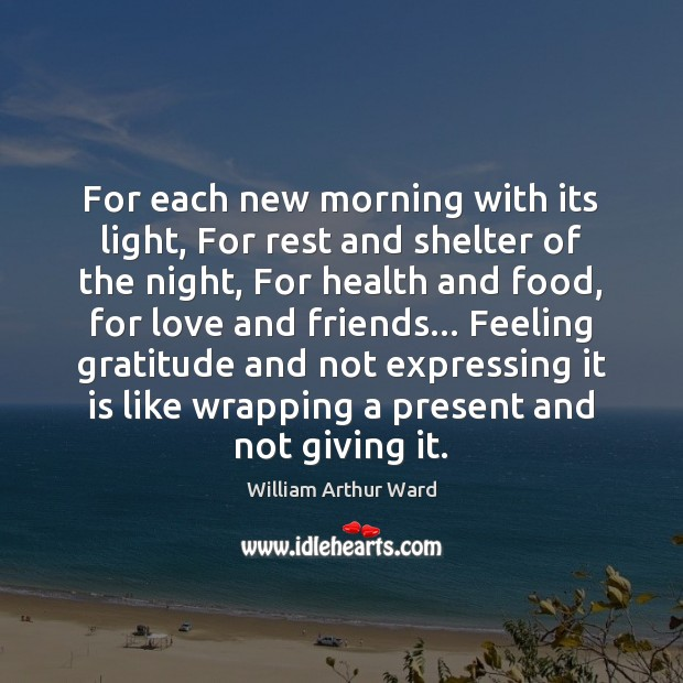 Image, For each new morning with its light, For rest and shelter of