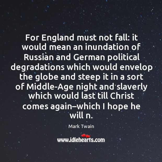 For england must not fall: it would mean an inundation of russian and german political Image