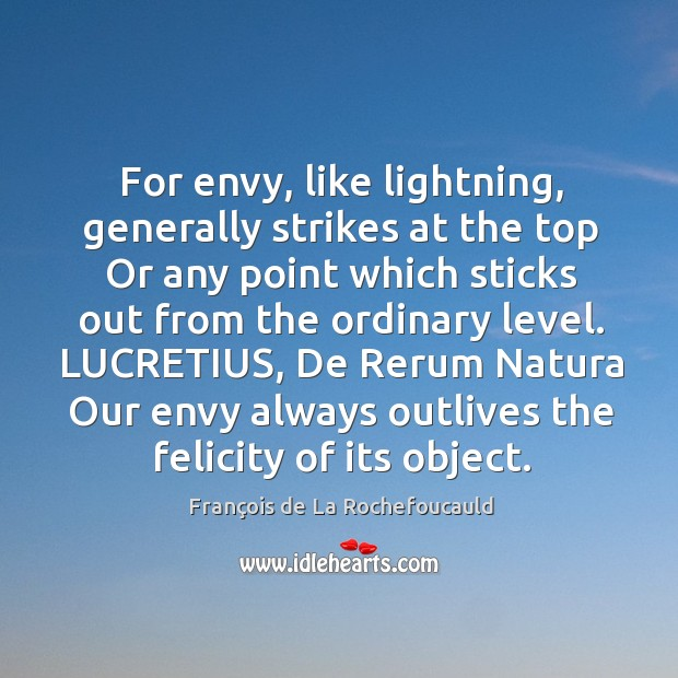 Image, For envy, like lightning, generally strikes at the top Or any point