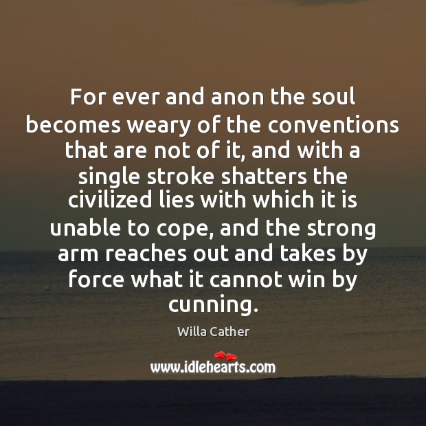 Image, For ever and anon the soul becomes weary of the conventions that