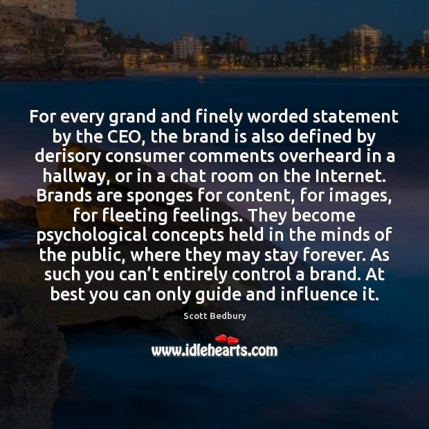 For every grand and finely worded statement by the CEO, the brand Image