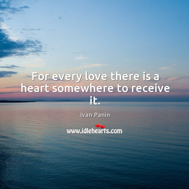 Image, For every love there is a heart somewhere to receive it.