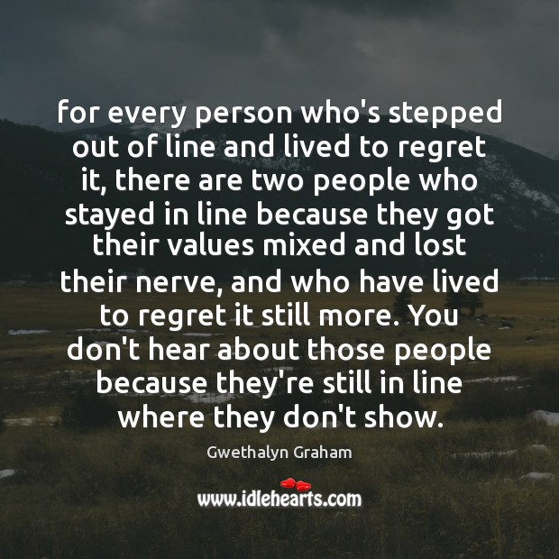 For every person who's stepped out of line and lived to regret Image
