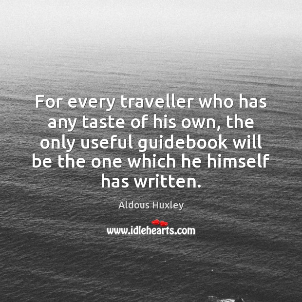 Image, For every traveller who has any taste of his own, the only