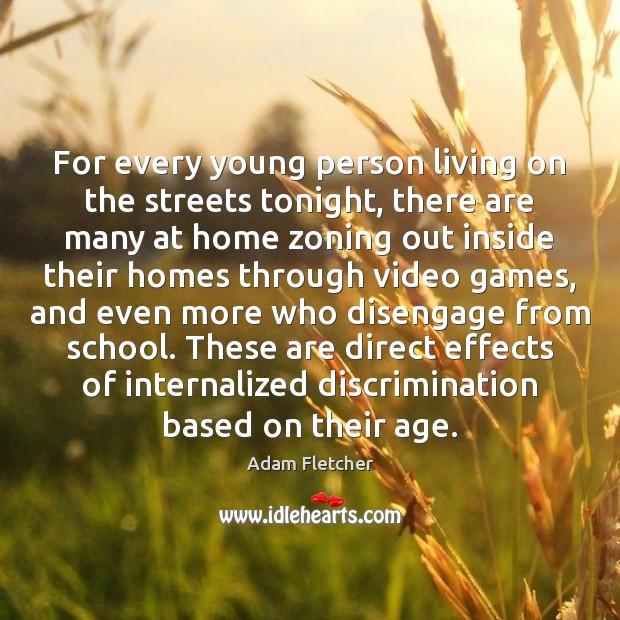 For every young person living on the streets tonight, there are many Image