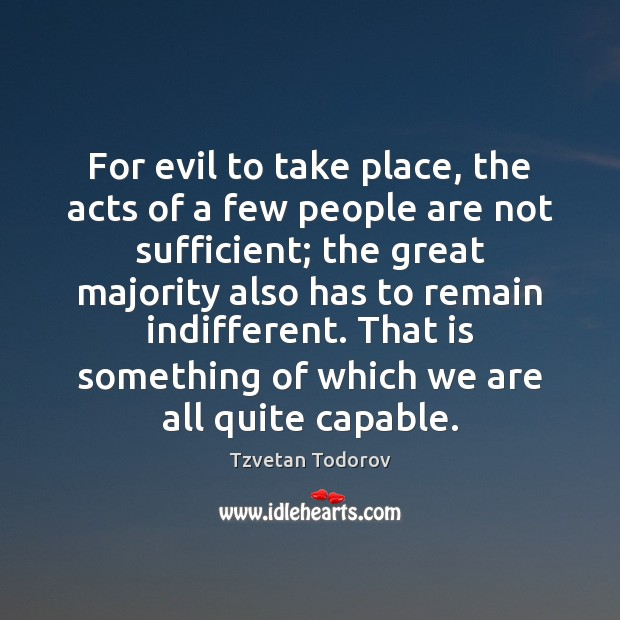 For evil to take place, the acts of a few people are Image