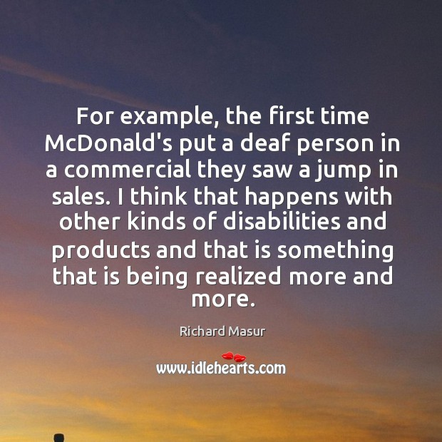 For example, the first time McDonald's put a deaf person in a Image