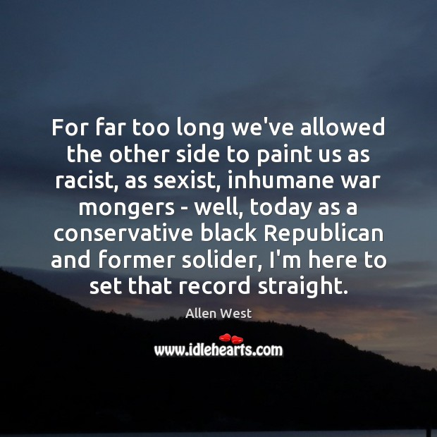 For far too long we've allowed the other side to paint us Image
