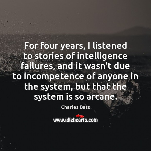 Image, For four years, I listened to stories of intelligence failures, and it