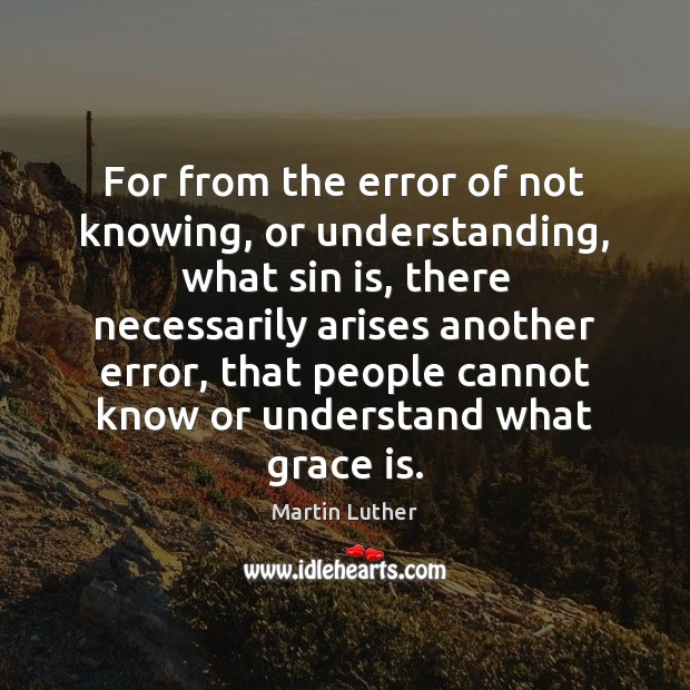 For from the error of not knowing, or understanding, what sin is, Image