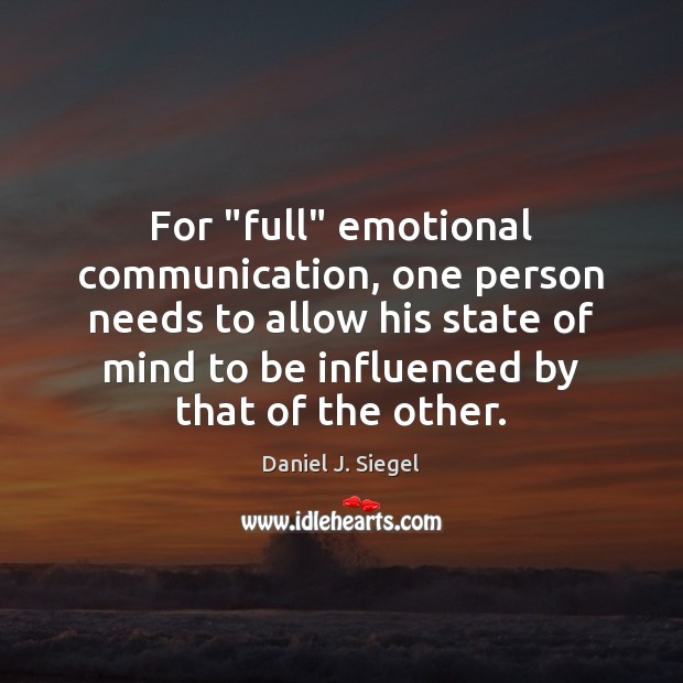 """For """"full"""" emotional communication, one person needs to allow his state of Image"""