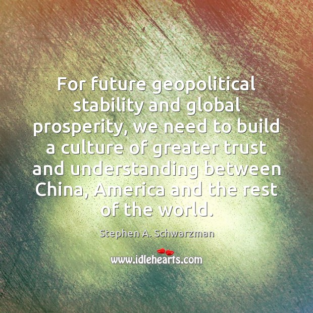 For future geopolitical stability and global prosperity, we need to build a Image