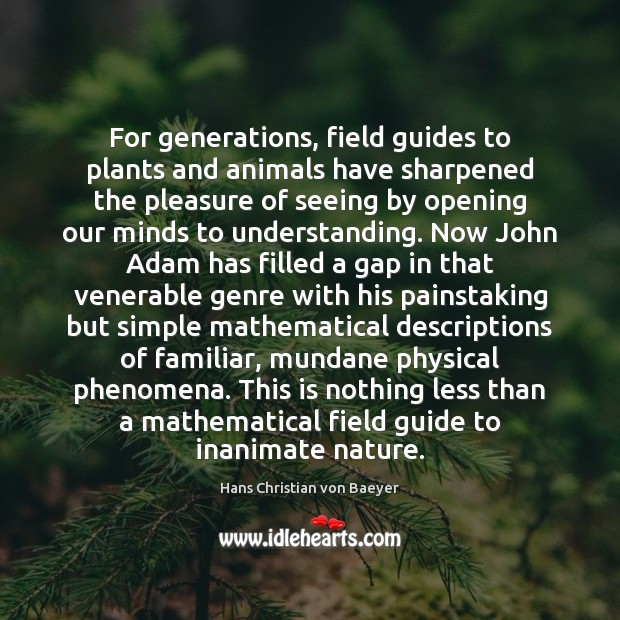 For generations, field guides to plants and animals have sharpened the pleasure Image