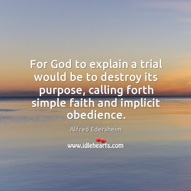 Image, For God to explain a trial would be to destroy its purpose,