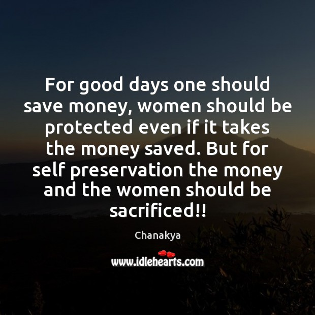 Image, For good days one should save money, women should be protected even