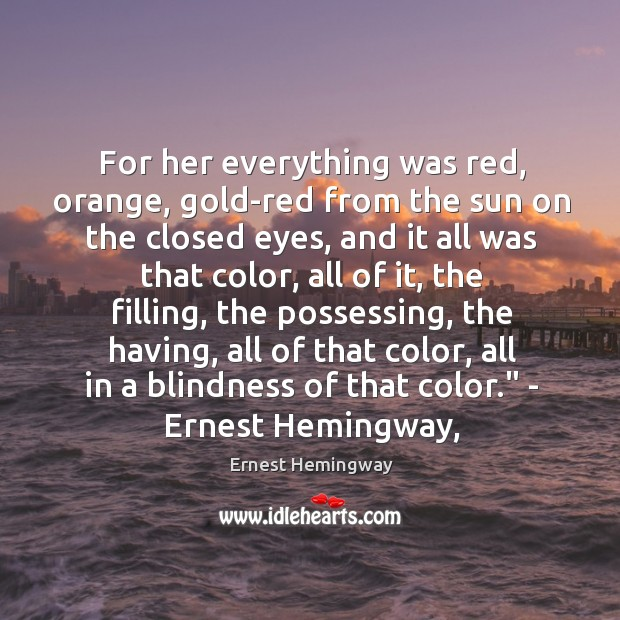 For her everything was red, orange, gold-red from the sun on the Image