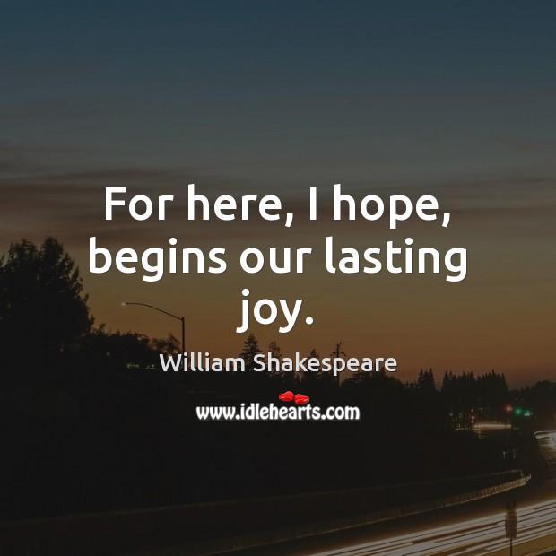 Image, For here, I hope, begins our lasting joy.