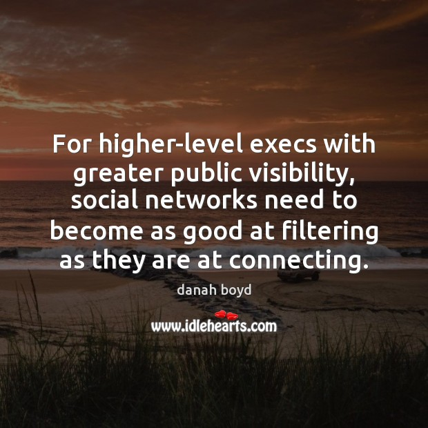 For higher-level execs with greater public visibility, social networks need to become Image