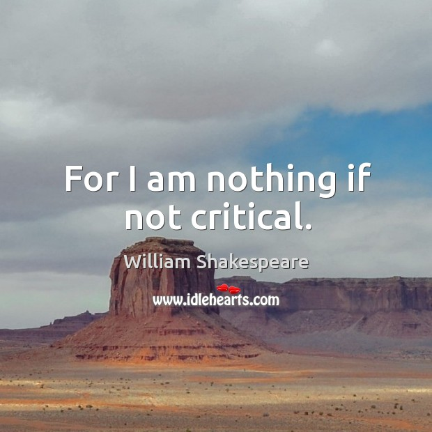 For I am nothing if not critical. Image