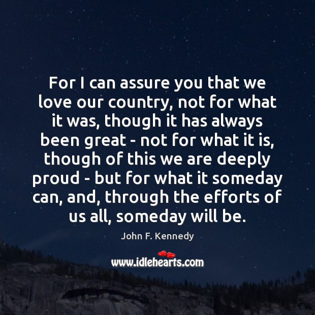 Image about For I can assure you that we love our country, not for