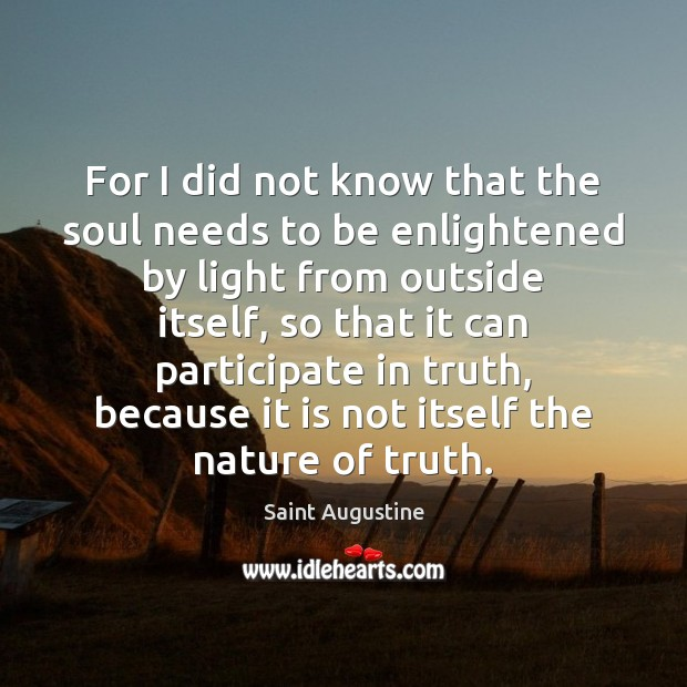 For I did not know that the soul needs to be enlightened Image