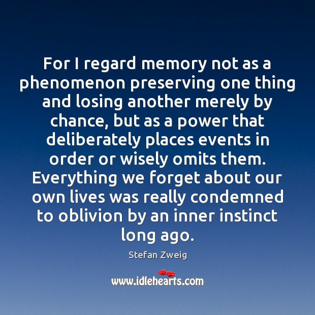 For I regard memory not as a phenomenon preserving one thing and Chance Quotes Image