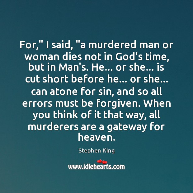 """For,"""" I said, """"a murdered man or woman dies not in God's Image"""