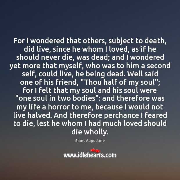 For I wondered that others, subject to death, did live, since he Image