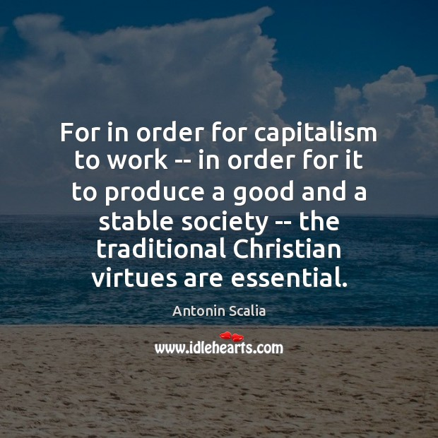 For in order for capitalism to work — in order for it Image
