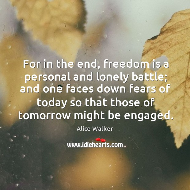 Image, For in the end, freedom is a personal and lonely battle; and one faces down fears of