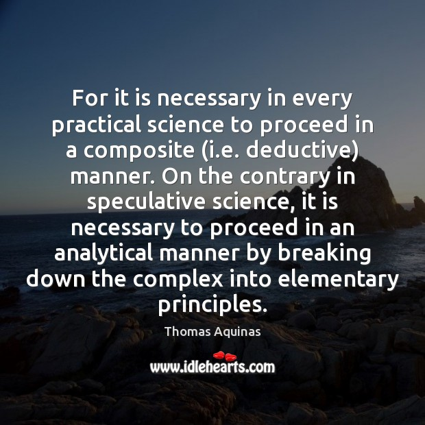 For it is necessary in every practical science to proceed in a Image
