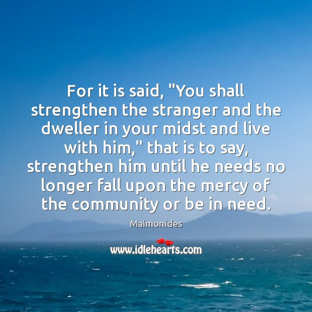 """For it is said, """"You shall strengthen the stranger and the dweller Image"""