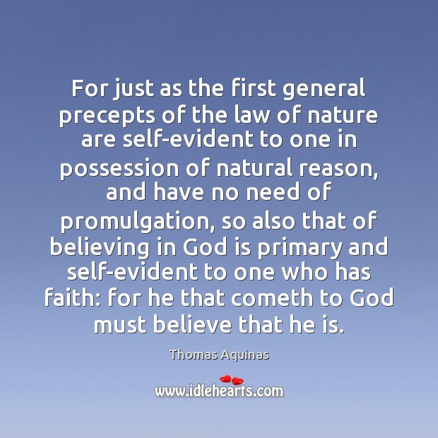For just as the first general precepts of the law of nature Thomas Aquinas Picture Quote