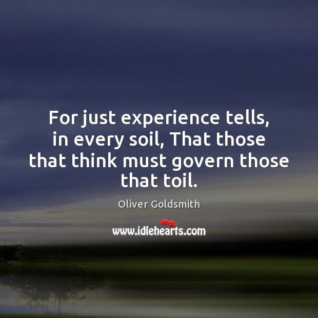 Image, For just experience tells, in every soil, That those that think must