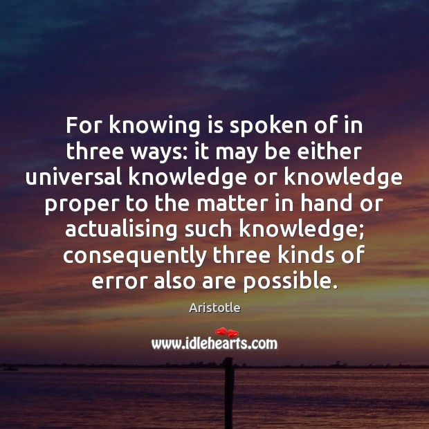 Image, For knowing is spoken of in three ways: it may be either