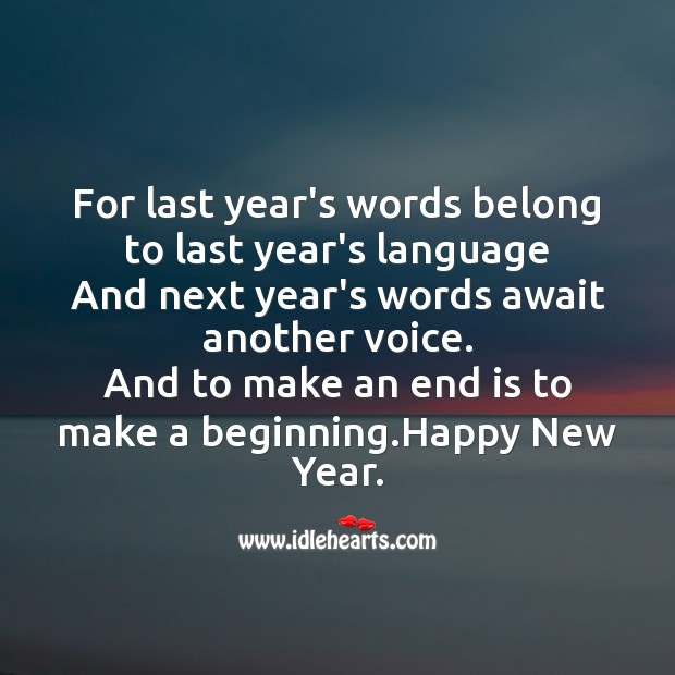 Image, For last year's words belong to last year's language