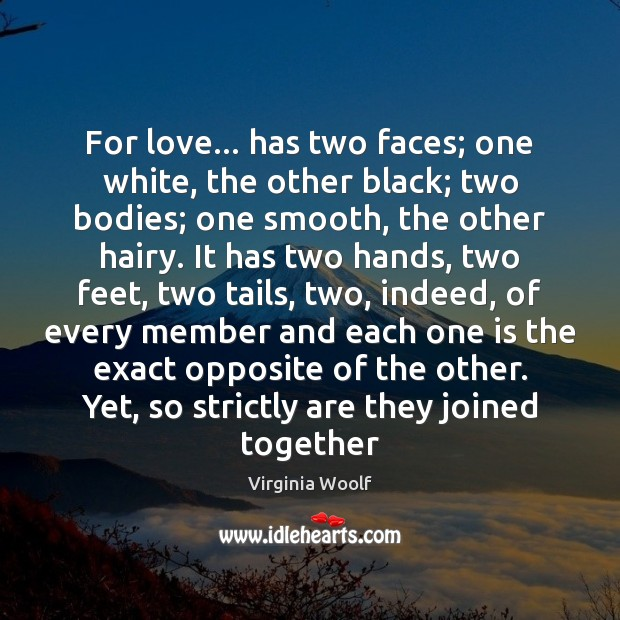 Image, For love… has two faces; one white, the other black; two bodies;