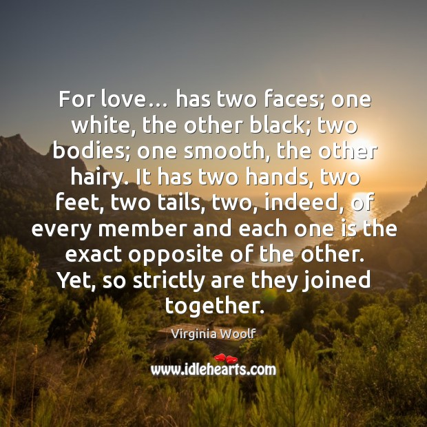 Image, For love… has two faces; one white, the other black; two bodies; one smooth, the other hairy.