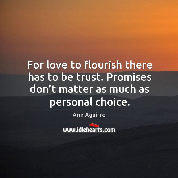 Image, For love to flourish there has to be trust. Promises don't