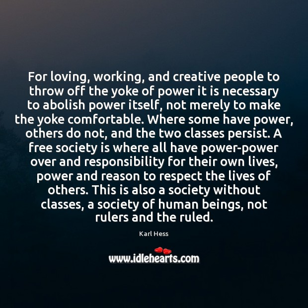 For loving, working, and creative people to throw off the yoke of Image