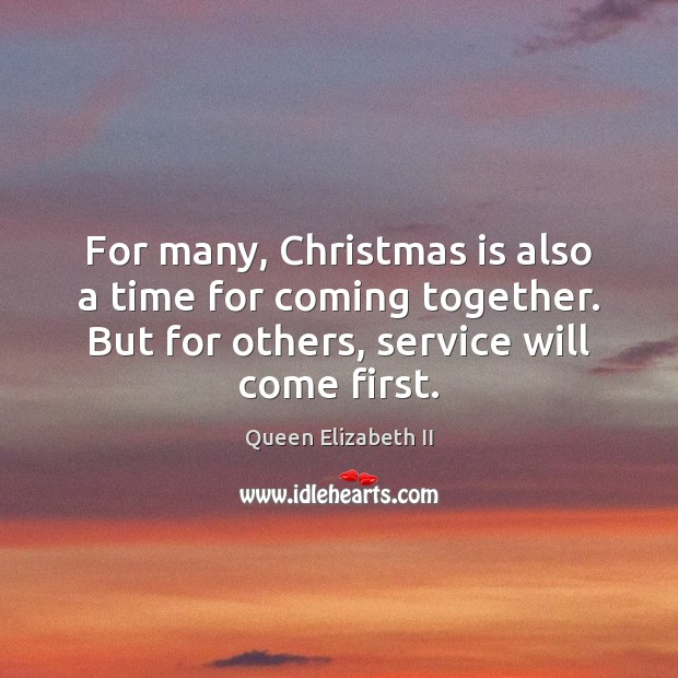 For many, Christmas is also a time for coming together. But for Queen Elizabeth II Picture Quote