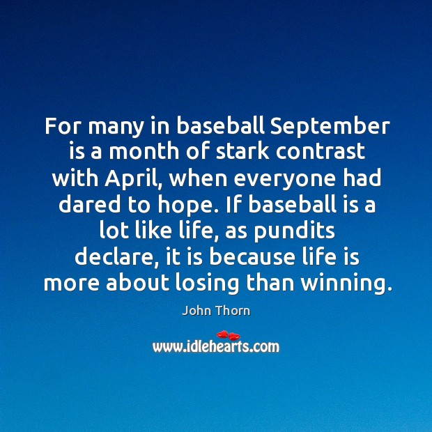For many in baseball september is a month of stark contrast with april Image