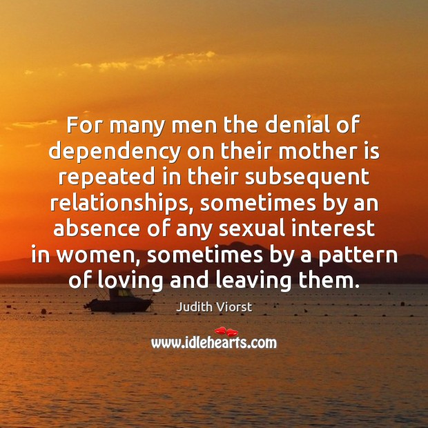 Image, For many men the denial of dependency on their mother is repeated