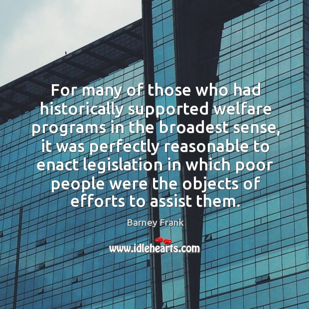 For many of those who had historically supported welfare programs in the broadest sense Image