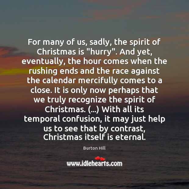 "Image, For many of us, sadly, the spirit of Christmas is ""hurry"". And"