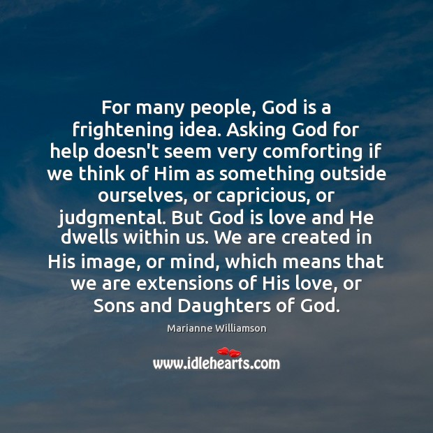 For many people, God is a frightening idea. Asking God for help Image
