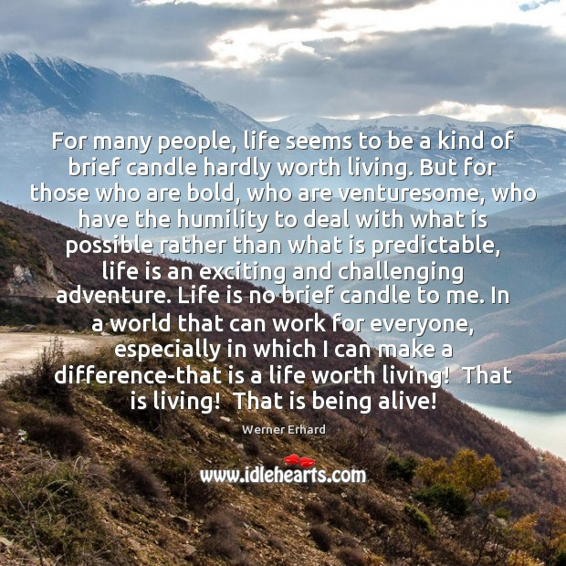 For many people, life seems to be a kind of brief candle Werner Erhard Picture Quote