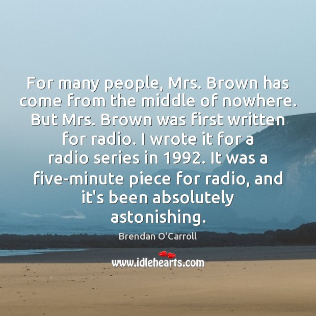 Image, For many people, Mrs. Brown has come from the middle of nowhere.