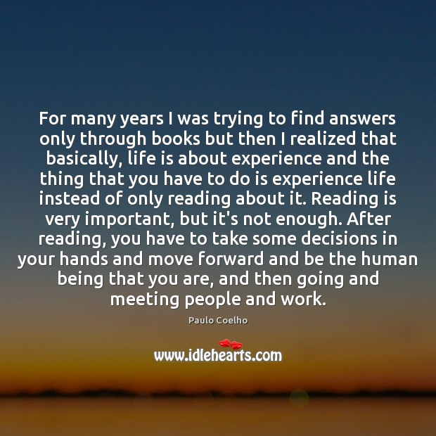 For many years I was trying to find answers only through books Image