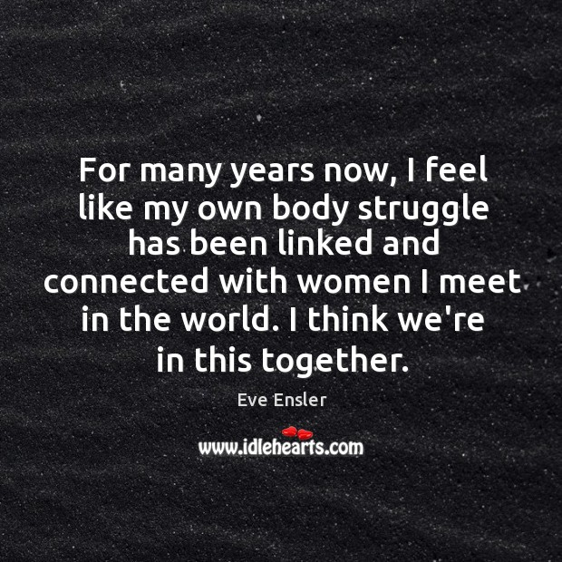 Image, For many years now, I feel like my own body struggle has